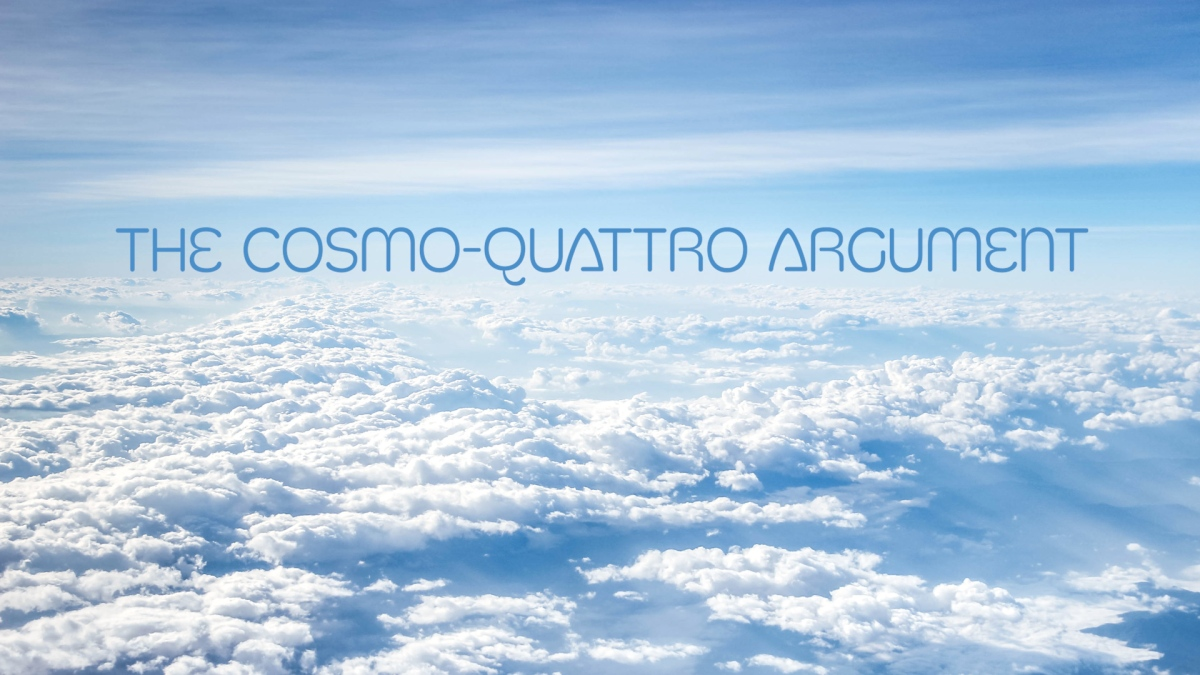 The Cosmo-Quattro Argument